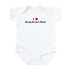 I Love Being Kevin's Mom! Infant Bodysuit