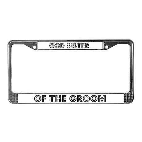 God Sister of the Groom License Plate Frame