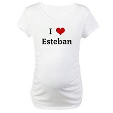 I Love Esteban Shirt