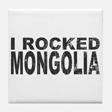 I Rocked Mongolia Tile Coaster