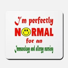 I'm perfectly normal for an Immunology a Mousepad
