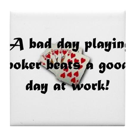 Bad Day At Poker Tile Coaster