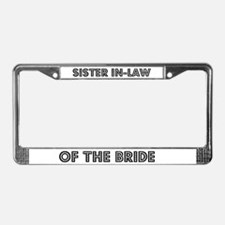 Sister In-Law of the Bride License Plate Frame