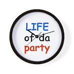 LIFE OF DA PARTY Wall Clock