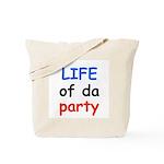LIFE OF DA PARTY Tote Bag