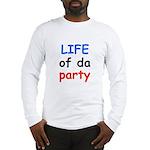 LIFE OF DA PARTY Long Sleeve T-Shirt