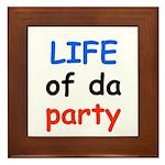 LIFE OF DA PARTY Framed Tile