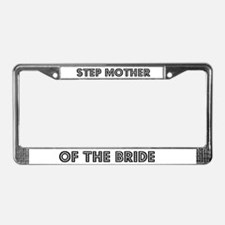 Step Mother of the Bride License Plate Frame