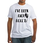 I've Been Rick Roll'd Fitted T-Shirt