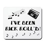 I've Been Rick Roll'd Mousepad