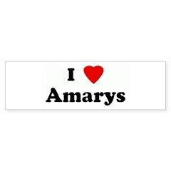I Love Amarys Bumper Bumper Sticker
