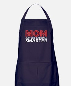 Mom Just Like Dad Only Smarter Apron (dark)
