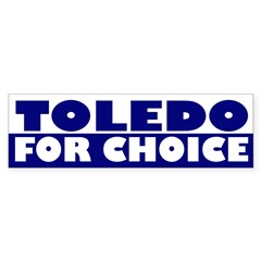 Toledo for Choice (bumper sticker)