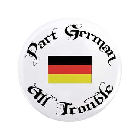 """Part German All Trouble 3.5"""" Button"""
