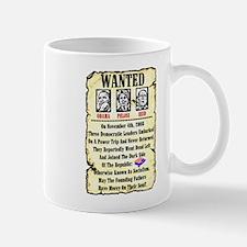 """Wanted: Obama, Pelosi, Reid"" Mug"