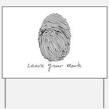 Leave your Mark - Black Yard Sign