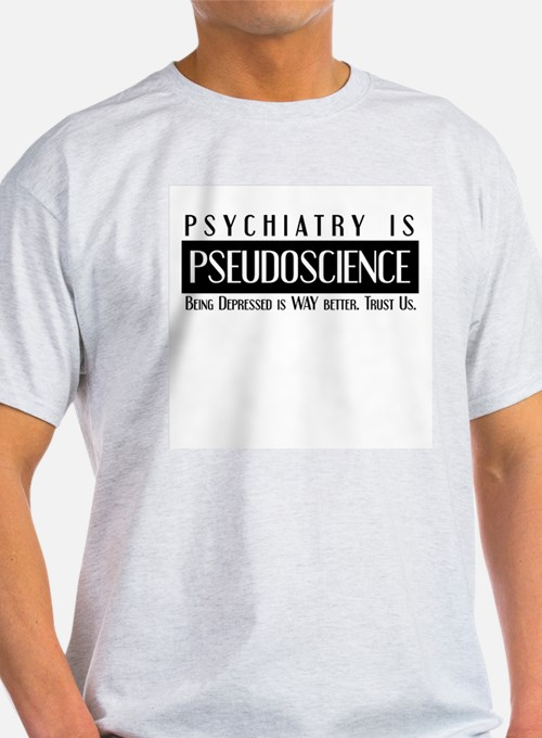 Psychiatry Is PseudoScience: Ash Grey T-Shirt
