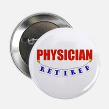 "Retired Physician 2.25"" Button"