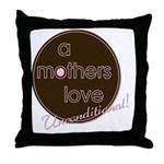 A Mother's Love - Uncondition Throw Pillow