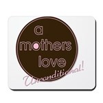 A Mother's Love - Uncondition Mousepad