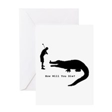 How will you die? Greeting Card
