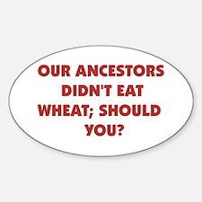 Ancestors Didn't Eat Wheat Oval Decal