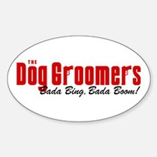 The Dog Groomers Bada Bing Oval Decal