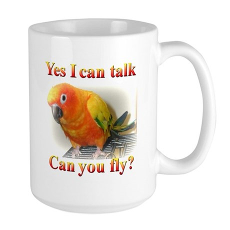 Yes I can talk, can you fly? Sun Conure Large Mug