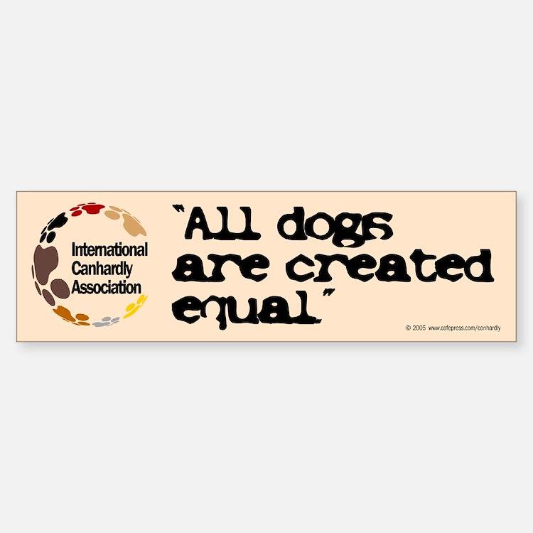 All dogs equal Bumper Bumper Bumper Sticker