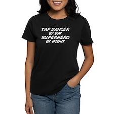 Tap Dancer Superhero by Night Tee
