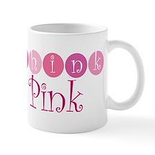 Think Pink (Circles) Mug