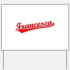 Retro Francesca (Red) Yard Sign