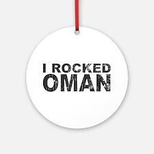 I Rocked Oman Ornament (Round)