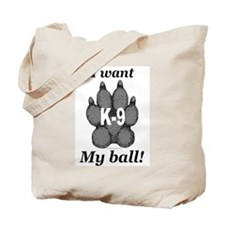 I want my ball! Tote Bag