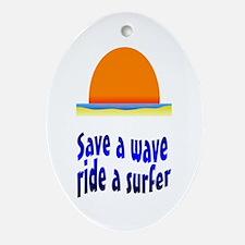 Save A Wave Ride A Surfer Keepsake (Oval)