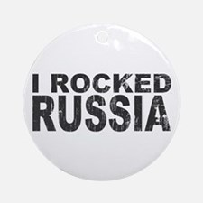 I Rocked Russia Ornament (Round)