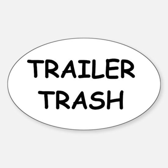 TRAILER TRASH Oval Bumper Stickers