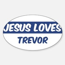 Jesus Loves Trevor Oval Decal