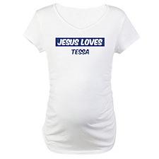 Jesus Loves Tessa Shirt