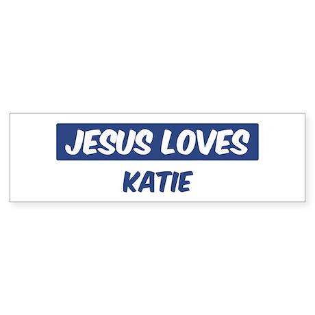Jesus Loves Katie Bumper Sticker