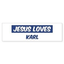 Jesus Loves Karl Bumper Bumper Sticker