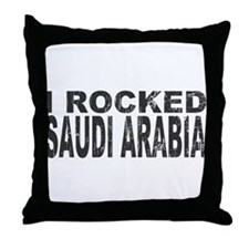 I Rocked Saudi Arabia Throw Pillow