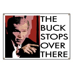 The Buck Stops Over There Banner
