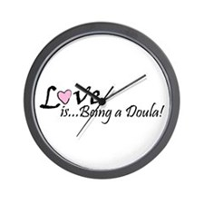 Love is... Being a Doula! Wall Clock