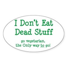 I Don't Eat Dead Stuff Decal