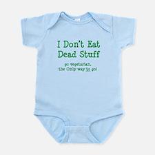 I Don't Eat Dead Stuff Infant Bodysuit