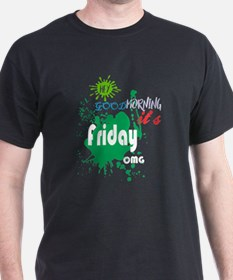 Hey Good Morning Its Friday OMG Jesus Good T-Shirt