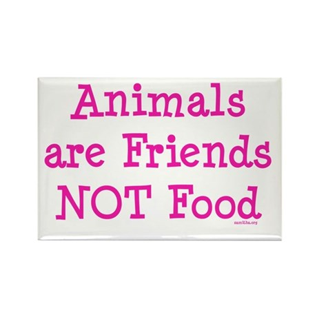 Animals are Friends Not Food Rectangle Magnet (100