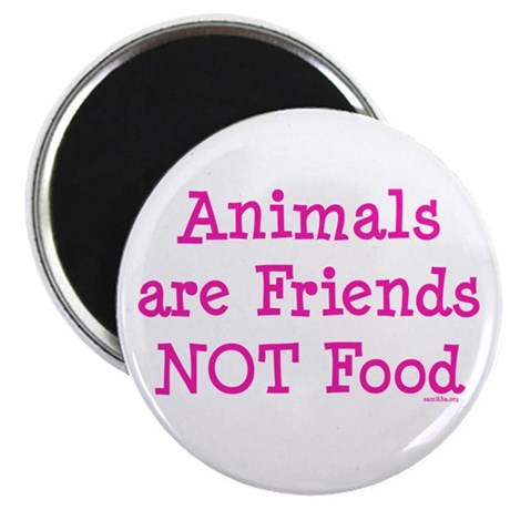 "Animals are Friends Not Food 2.25"" Magnet (10 pack"