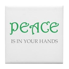 Peace is in your hands Tile Coaster